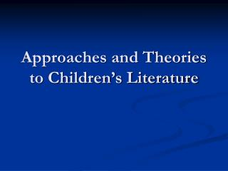 Approaches and Theories to Children's Literature
