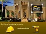 Best Home Remodeling Contractor - Rossi Construction