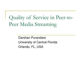 Quality of Service in Peer-to-Peer Media Streaming