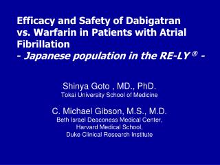 Efficacy and Safety of Dabigatran  vs. Warfarin in Patients with Atrial Fibrillation  -  Japanese population in the RE-L