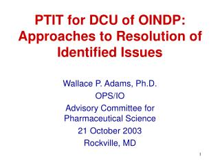 PTIT for DCU of OINDP: Approaches to Resolution of Identified Issues