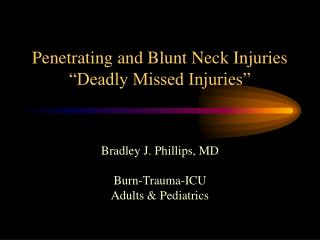 "Penetrating and Blunt Neck Injuries ""Deadly Missed Injuries"""