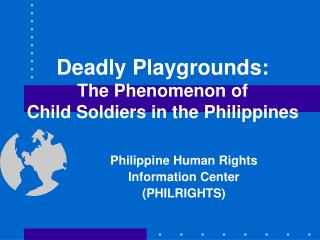 Deadly Playgrounds: The Phenomenon of  Child Soldiers in the Philippines
