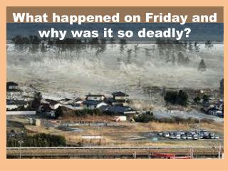 What happened on Friday and why was it so deadly?