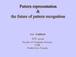 Pattern representation  &  the future of pattern recognition