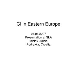 CI in Eastern Europe