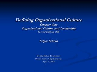 Defining Organizational Culture Chapter One Organizational Culture and Leadership Second Edition, 1991   Edgar Schein