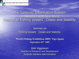 The Icelandic Information System  on Weather and Sea State  Related to Fishing Vessels´ Crews and Stability