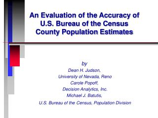 An Evaluation of the Accuracy of U.S. Bureau of the Census County Population Estimates