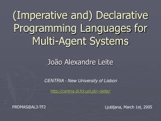 Imperative and Declarative Programming Languages for  Multi-Agent Systems