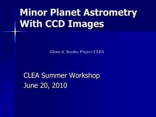 Minor Planet Astrometry  With CCD Images