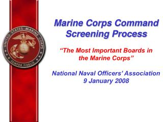 Marine Corps Command  Screening Process    The Most Important Boards in  the Marine Corps   National Naval Officers  Ass