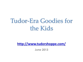 Tudor- Era Goodies for the Kids