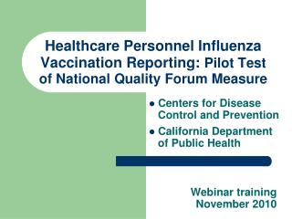 Healthcare Personnel Influenza Vaccination Reporting:  Pilot Test of National Quality Forum Measure