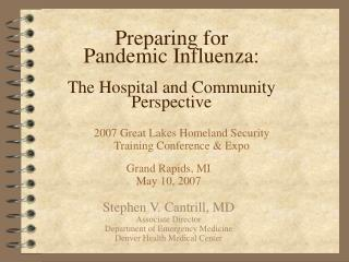 Preparing for  Pandemic Influenza: The Hospital and Community Perspective