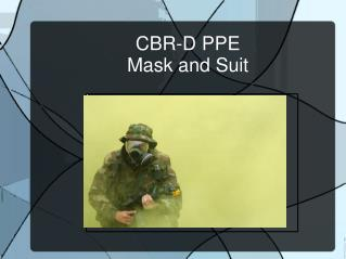 CBR-D PPE Mask and Suit