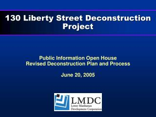 130 Liberty Street Deconstruction Project