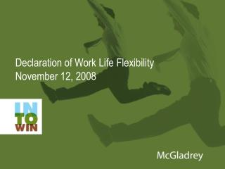Declaration of Work Life Flexibility November 12, 2008