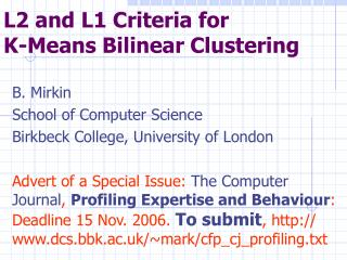 L2 and L1 Criteria for               K-Means Bilinear Clustering