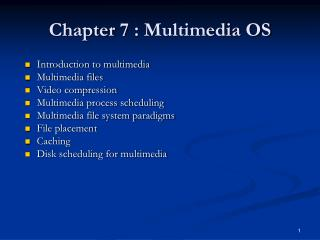 Chapter  7  :  Multimedia OS