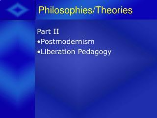 Philosophies/Theories