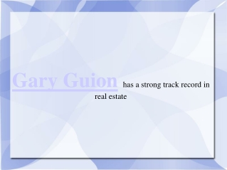 Gary Guion has a strong track record in real estate