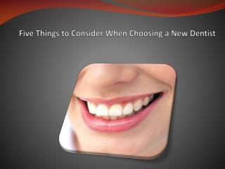 five things to consider when choosing a new dentist