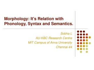 Morphology: It's Relation with  Phonology, Syntax and Semantics.