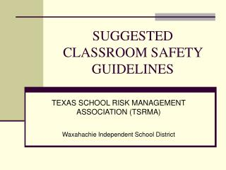 SUGGESTED CLASSROOM SAFETY GUIDELINES
