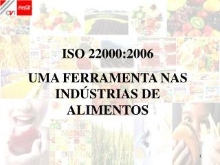 ISO 22000:2006 UMA FERRAMENTA NAS INDÚSTRIAS DE ALIMENTOS