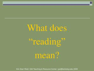 "What does ""reading"" mean?"