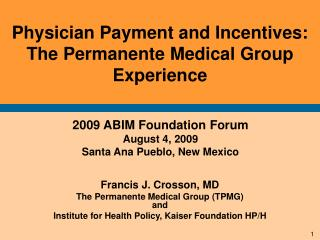 Physician Payment and Incentives: The Permanente Medical Group Experience