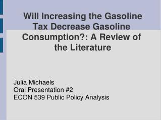 Will Increasing the Gasoline Tax Decrease Gasoline  Consumption: A Review of  the Literature