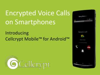 encrypted voice calling for android; cellcrypt mobile