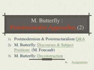 M. Butterfly :  Poststructuralist Approaches  (2)
