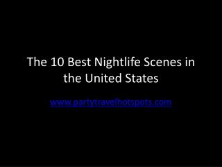 The Top 10 Best Nightlife Scenes in the US