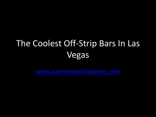 The Coolest Off-Strip Bars in Las Vegas