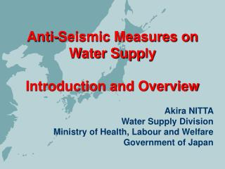 Anti-Seismic Measures on Water Supp l y Introduction and Overview