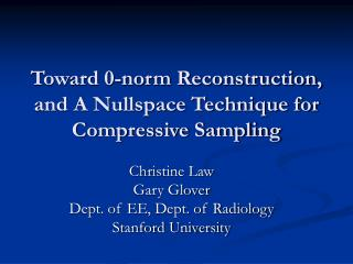 Toward 0-norm Reconstruction, and A Nullspace Technique for Compressive Sampling