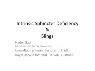 Intrinsic Sphincter Deficiency    Slings