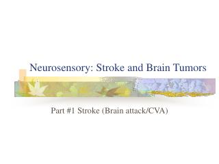 Neurosensory: Stroke and Brain Tumors