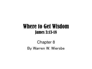 Where to Get Wisdom James 3:13-18