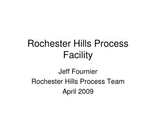 Rochester Hills Process Facility
