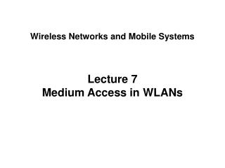 Lecture 7 Medium Access in WLANs