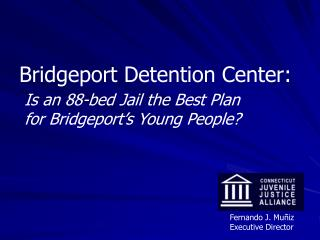 Bridgeport Detention Center: