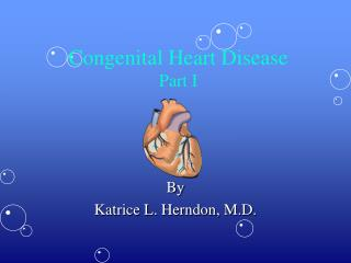 Congenital Heart Disease Part I