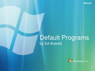 Default Programs by Ed Averett