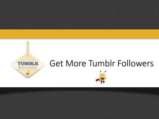 Get more Tumblr Followers