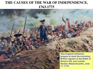 THE CAUSES OF THE WAR OF INDEPENDENCE, 1763-1775