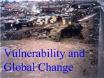Vulnerability and Global Change